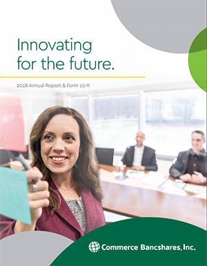 Innovating for the future. 2018 Annual Report & Form 10-K. Commerce Bancshares, Inc.