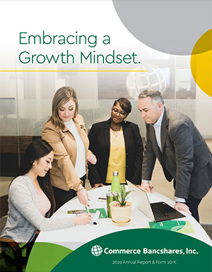 Embracing a Growth Mindset | Commerce Bancshares, Inc., 2019 Annual Report & Form 10-K