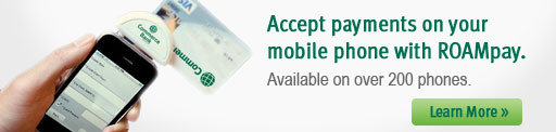 Accept payments on your mobile phone with ROAMpay. Available on over 200 phones. Learn More