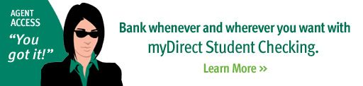 Bank whenever and wherever you want with myDirect Student Checking. Learn More >