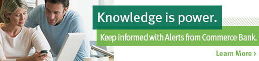 Keep informed with Alerts from Commerce Bank