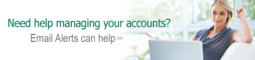 Need help managing your account? Email Alerts can help >>