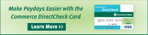 Make Paydays Easier with the Commerce DirectCheck Card