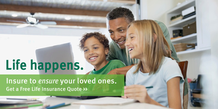 Life happens. Insure to ensure your loved ones. Get a free life insurance quote today.