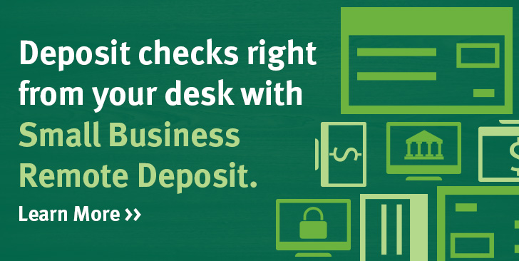 Deposit checks right form your desk with Small Business Remote Deposit.