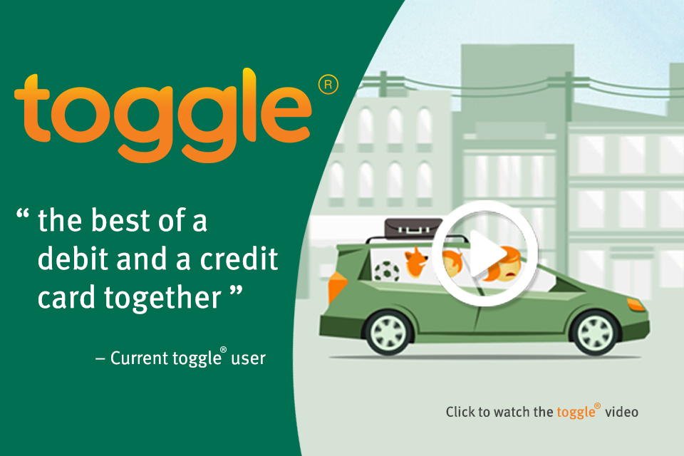 toggle(R). The best of a debit and credit card together. -- Current toggle(R) user